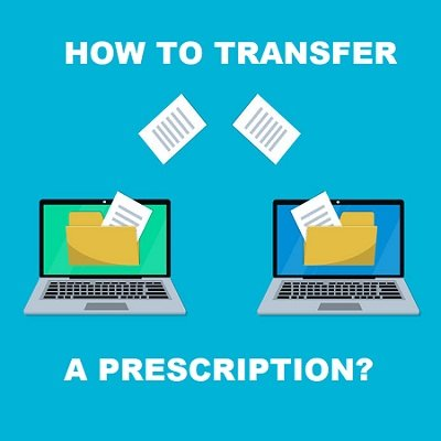 Prescription transfer: how to transfer a prescription to another pharmacy?