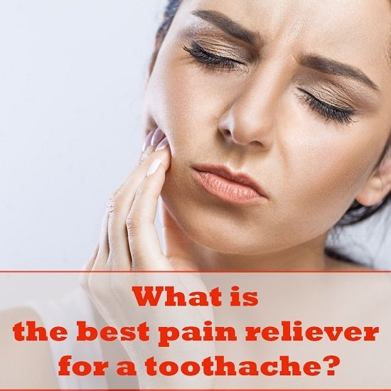 What is the best pain reliever for toothache?