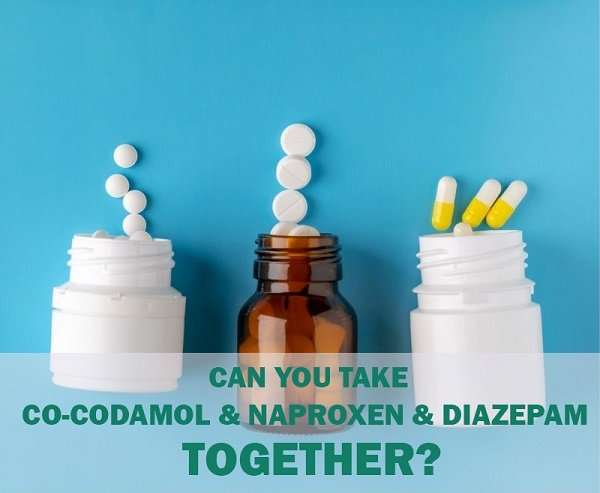 Can you take co-codamol with naproxen and diazepam?